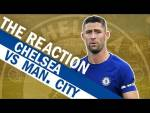 Chelsea v Man City | The Reaction