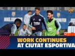 Messi & Co. continue work at Ciutat Esportiva