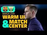 #BarçaLeganes | BARÇA LIVE | Warm up & Match Center 🔥