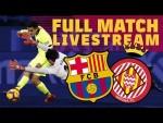 FULL MATCH: FC Barcelona - Girona FC ⚽