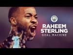 RAHEEM STERLING | GOAL MACHINE | MAN CITY