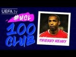 THIERRY HENRY: #UCL 100 CLUB
