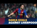 Barça's top goals against Liverpool