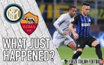 VIDEO: Inter 1-1 Roma – A fair draw, now it's time for a tasty run in