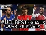 PEDRO, JOÃO FÉLIX, LACAZETTE, #UEL BEST GOALS: Quarter-Finals