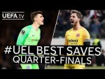ARRIZABALAGA, TRAPP, #UEL BEST SAVES: Quarter-finals