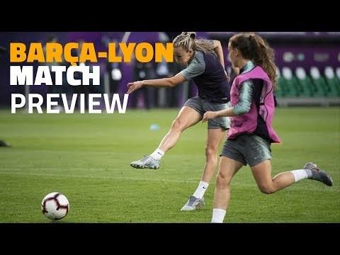 BARÇA - LYON   UWCL 2019 final match preview