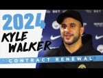 KYLE WALKER | CONTRACT RENEWAL 2024 |  Exclusive Interview