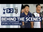 BEHIND THE SCENES | SPURS 3-2 JUVENTUS