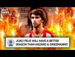 Is Joao Felix A Better Signing Than Eden Hazard & Griezmann?! | #HotTakes