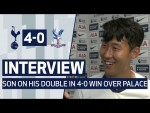 INTERVIEW | HEUNG-MIN SON ON HIS DOUBLE IN 4-0 WIN OVER PALACE
