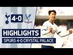 HIGHLIGHTS   SPURS 4-0 CRYSTAL PALACE