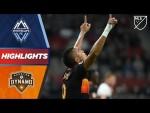 Vancouver Whitecaps FC vs. Houston Dynamo   Dramatic Finale!   HIGHLIGHTS