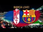 Granada - Barça | BARÇA LIVE | Warm up & Match Center