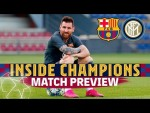 INSIDE CHAMPIONS | Barça-Inter match preview