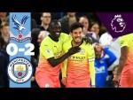 Crystal Palace 0 - 2 Man City   Match Highlights