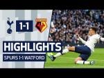 HIGHLIGHTS   SPURS 1-1 WATFORD