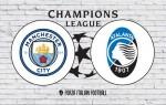 Manchester City v Atalanta: Official Line-Ups