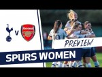 NORTH LONDON DERBY PREVIEW   SPURS WOMEN V ARSENAL WOMEN