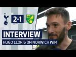 INTERVIEW   HUGO LLORIS ON WINNING RETURN AGAINST NORWICH CITY   Spurs 2-1 Norwich City