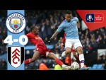 HIGHLIGHTS | MAN CITY 4-0 FULHAM | FA CUP 4TH ROUND