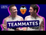 VALENCIA Teammates: RODRIGO MORENO and DANIEL PAREJO
