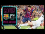 FULL MATCH: Barça - Santos (2013) WHEN THE BLAUGRANA SCORED EIGHT AT THE CAMP NOU!