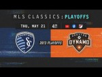 The Winner Advances to 2013 MLS Cup! Sporting Kansas City vs Houston Dynamo | MLS Playoffs Classics