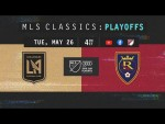 Los Angeles FC vs Real Salt Lake | LAFC's First Playoff Game | MLS Classics