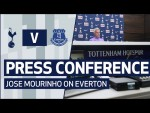 PRESS CONFERENCE | JOSE MOURINHO PREVIEWS EVERTON