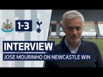 INTERVIEW | JOSE MOURINHO ON NEWCASTLE WIN | Newcastle United 1-3 Spurs