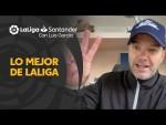 LaLiga con Luis García: Tanto fútbol, tantas figuras