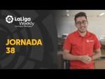 LaLiga Weekly: Jornada 38