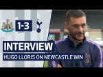 INTERVIEW | HUGO LLORIS ON NEWCASTLE WIN | Newcastle United 1-3 Spurs