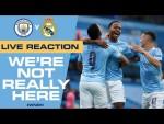 LIVE! Man City v Real Madrid, Full-Time Update | #WNRH