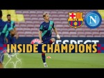 INSIDE CHAMPIONS | Exclusive footage from Barça 3-1 Napoli
