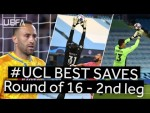 OSPINA, EDERSON, COURTOIS: #UCL BEST SAVES, Round of 16 - Second leg