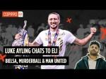 Bielsa, Murderball & Man United | Luke Ayling chats to Eli