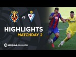Highlights Villarreal CF vs SD Eibar (2-1)