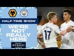 LIVE HALF-TIME UPDATE WOLVES v MAN CITY | WE'RE NOT REALLY HERE