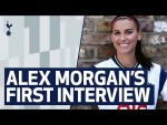 ALEX MORGAN'S FIRST SPURS INTERVIEW!