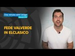 One minute with LaLiga & Nando Vila: Fede Valverde in ElClasico