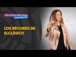 One minute with LaLiga & 'La Wera' Kuri: Los récords de ElClásico