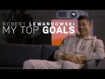 Robert Lewandowski | My top goals