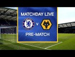 Matchday Live: Chelsea v Wolves | Pre-Match | Premier League Matchday