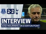 """""""The result is a fair result""""   JOSE MOURINHO ON EVERTON DRAW   Everton 2-2 Spurs"""