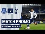 MATCH PROMO   Everton v Spurs   Premier League
