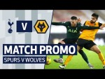 MATCH PROMO | SPURS V WOLVES