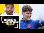 ENGLAND VS CZECH REPUBLIC PREVIEW: Laura Woods, Darren Bent & Trevor Sinclair preview #ENG v #CZE