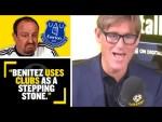 """BENITEZ USES CLUBS AS A STEPPING STONE!"" Simon Jordan says Rafa Benitez is not right for Everton"